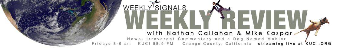 06ee45874cdd67 WEEKLY SIGNALS  WEEKLY REVIEW   Nathan Callahan   Mike Kaspar   KUCI ...